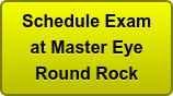 Schedule Exam at Master Eye Round Rock