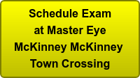 Schedule Exam at Master Eye McKinney McKinney  Town Crossing