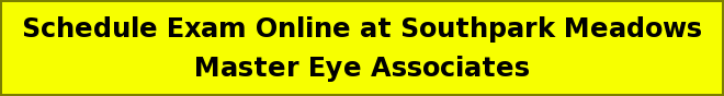 Schedule Exam Online at Southpark Meadows Master Eye Associates